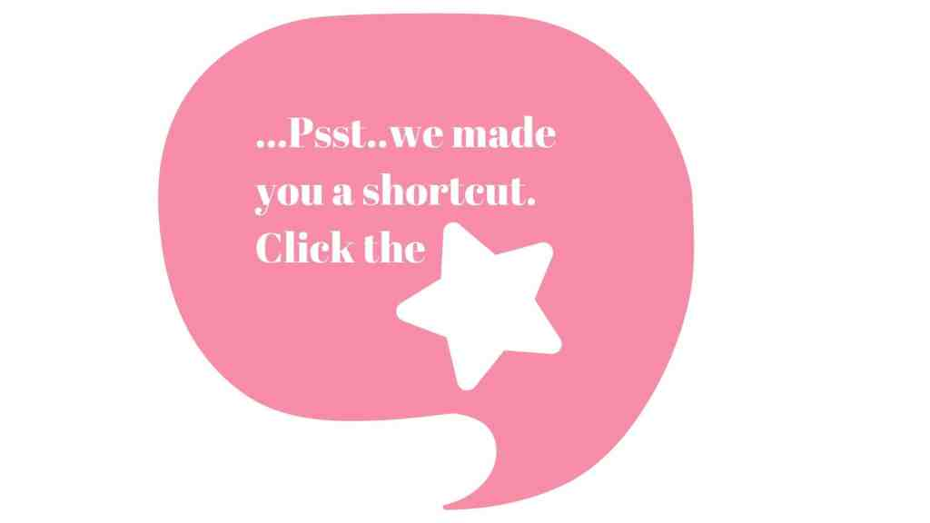 Pink text bubble that reads: Psst...we made you a shortcut. Click the star, with image of a star.