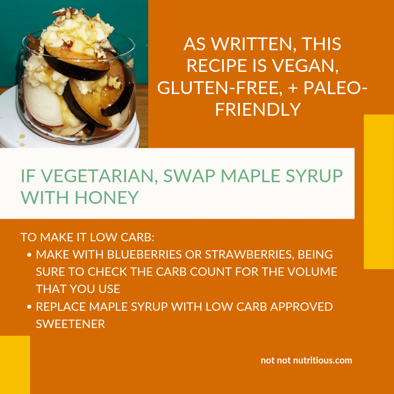 Infographic for Dairy-Free Fruit Parfait, alternatives for vegetarian diet and keto diet. For vegetarian, swap maple syrup with honey. To make it low carb, make with blueberries or strawberries, being sure to check the carb count for the amount that you use. Replace maple syrup with low-carb-approved sweetener.