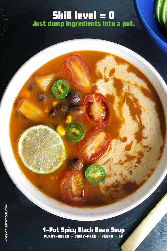 Graphic with text: Skill level = 0. Just dump ingredients into a pot, showing top-down shot of bowl of 1-Pot Spicy Black Bean Soup, garnished with cherry tomatoes, sliced jalapeno and lime.  Text on the bottom of the image reads: I-Pot Spicy Black Bean Soup. Plant-based, dairy-free, vegan, gluten-free.