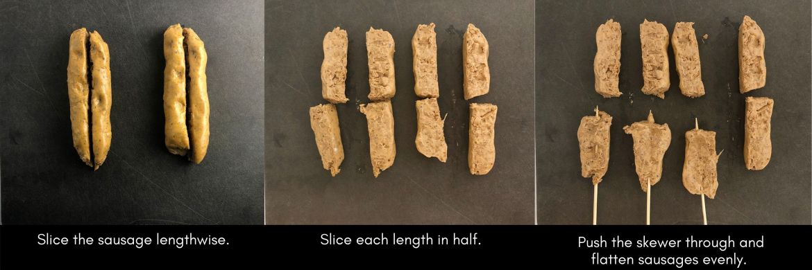 Infographic showing how to skewer the spicy sausage, with 3 panels. Panel 1 photograph of 2 sausages, sliced lengthwise. Panel 2 photograph of the sausages now sliced in half to make 8 pieces for the skewers. Panel 3 shows the skewers being pushed through the sausage. Text reads: Push the skewer through and flatten sausages evenly.