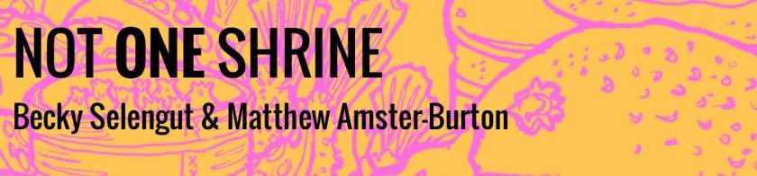 Not One Shrine, by Becky Selengut and Matthew Amster-Burton