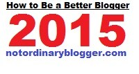 Be a Better Blogger 2015