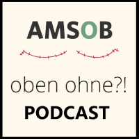 Cover for flat podcast - Oben Ohne?! by AMSOB Germany - living flat after mastectomy with aesthetic flat closure