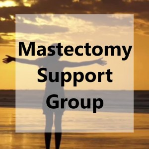 Mastectomy Support Group - FB