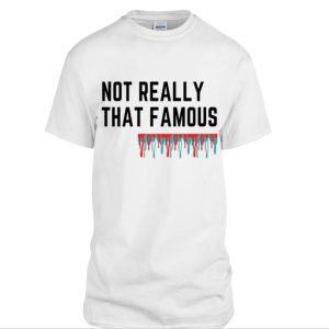 Not Really That Famous White T-shirt