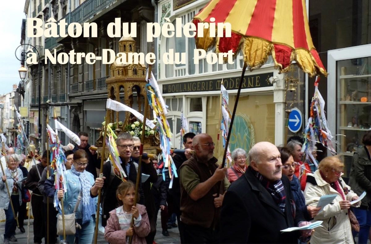 «Ton bâton me guide et me rassure» Pèlerinage de Notre-Dame du Port le dimanche 16 mai 2021