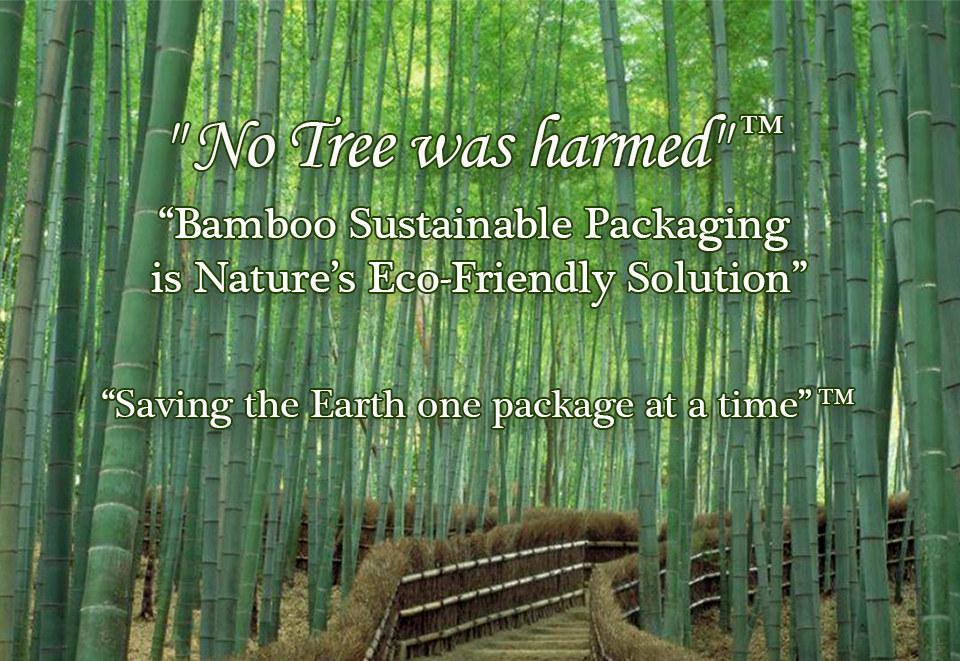 No Tree was Harmed Bamboo Sustainable Packaging