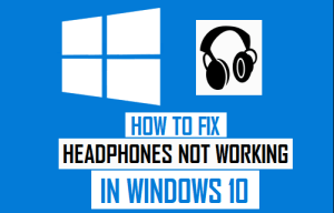 Headphones not working on Windows 10
