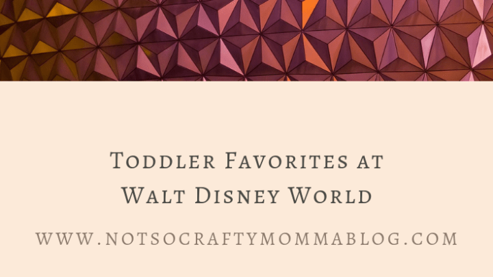 Toddler Favorites at Walt Disney World