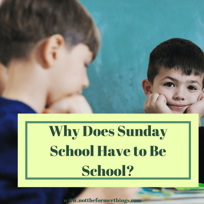why-does-sunday-school-have-to-be-school