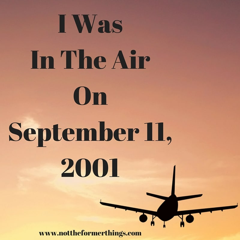 I Was In The Air On September 11, 2001