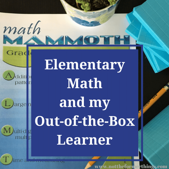 Elementary Math and my Out-of-the-Box Learner