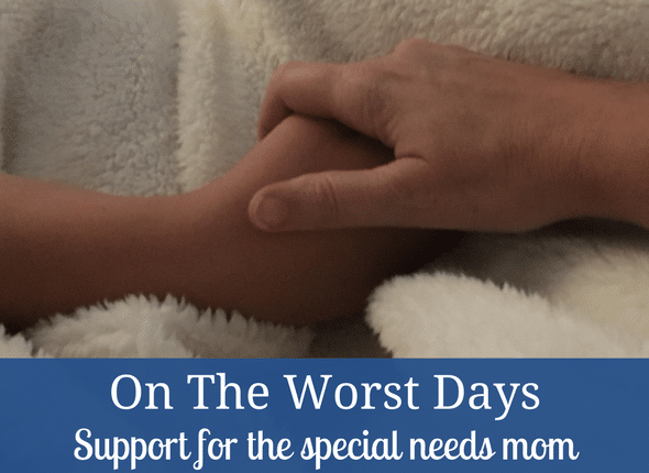 On The Worst Days - Support for the special needs mom #specialneeds #autism #adhd #specialneedsmom