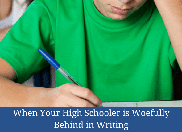 When Your High Schooler Is Woefully Behind In Writing #homeschoolhighschool #homeschoolmom #homeschoolcurriculum