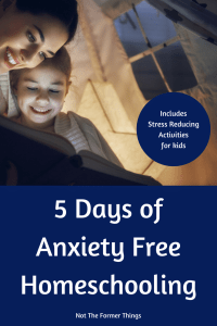 5 Days Of Anxiety Free Homeschooling