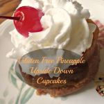 Gluten Free Pineapple Upside Down Cupcakes