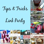 Tips & Tricks Link Party #72