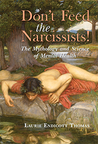 Don't Feed the Narcissists! The Mythology and Science of Mental Health