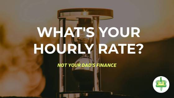 WHAT'S YOUR HOURLY RATE?