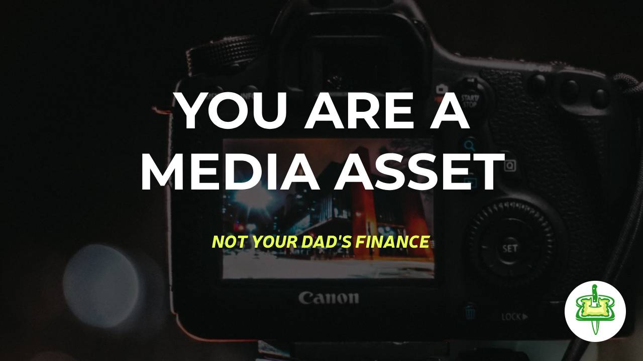 YOU ARE A MEDIA ASSET