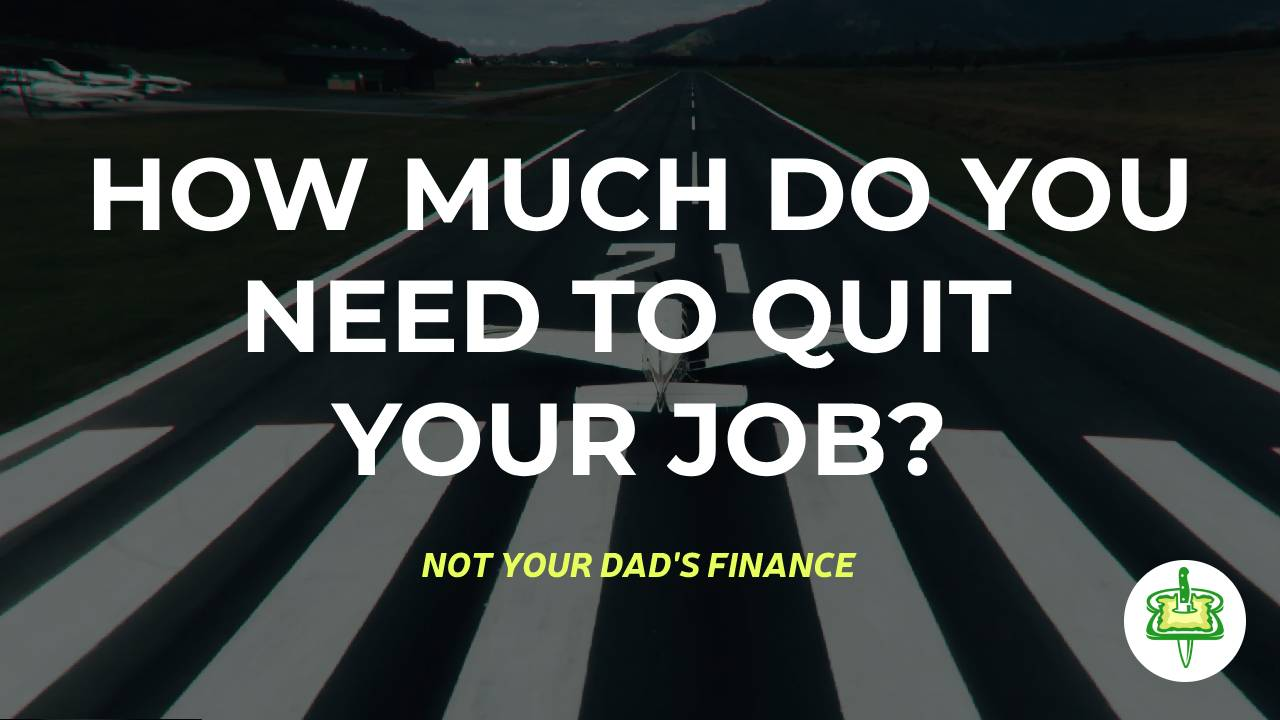 HOW MUCH DO YOU NEED TO QUIT YOUR JOB?