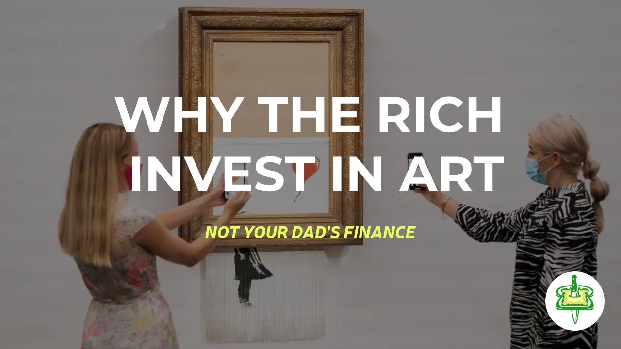 WHY THE RICH INVEST IN ART