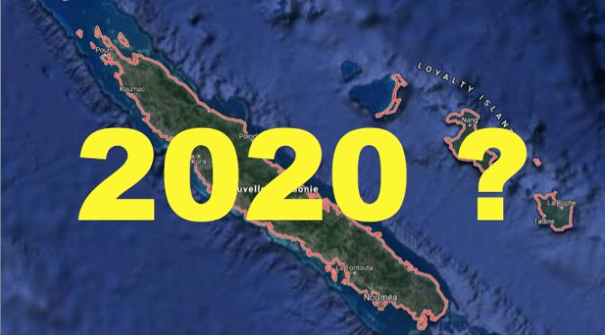 2020 : CE QUI VA SE PASSER EN CALÉDONIE … ET CE QUI RISQUE DE SE PASSER