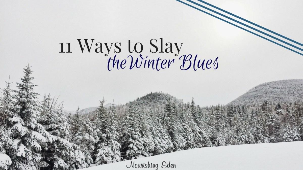 11 Ways to Slay the Winter Blues