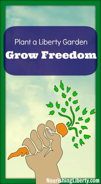 Plant a Liberty Garden, Grow Freedom