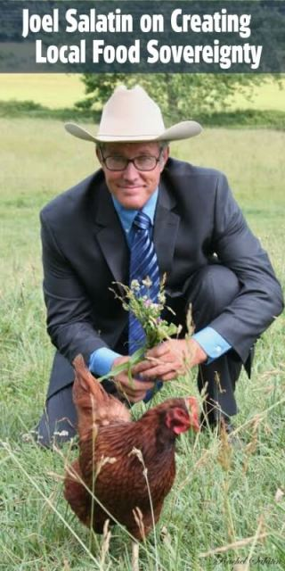Joel Salatin on Creating Local Food Sovereignty
