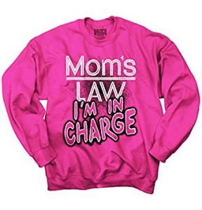 Mom's Law: I'm In Charge!