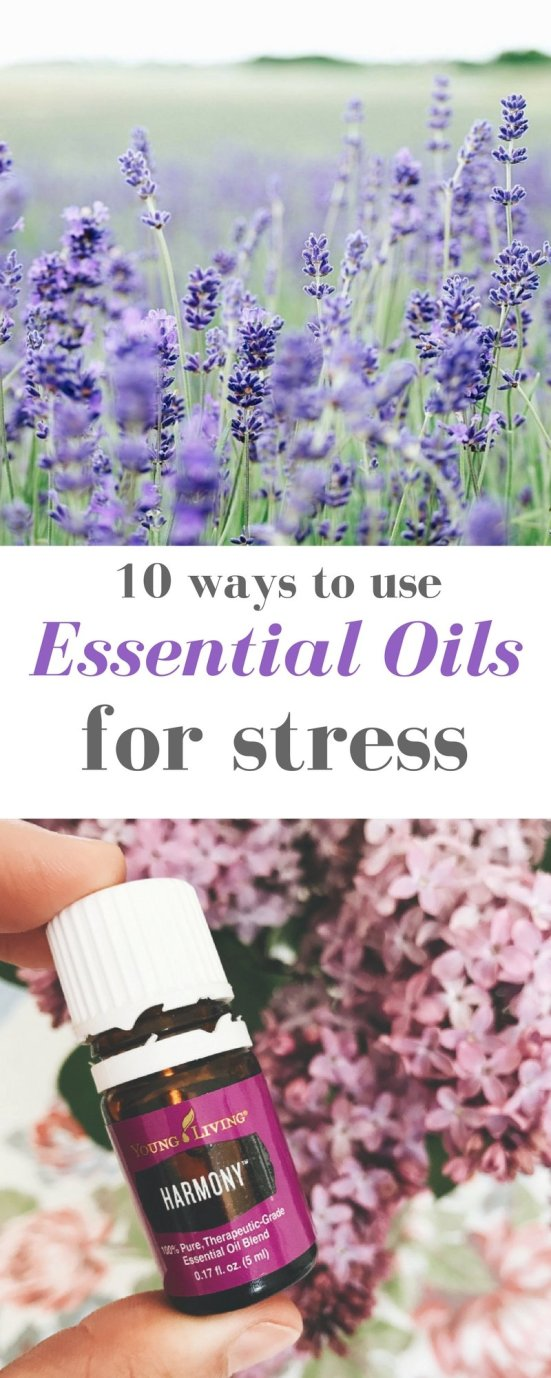 10 WAYS TO USE ESSENTIAL OILS FOR STRESS. Click through to read more, or pin to save for later!