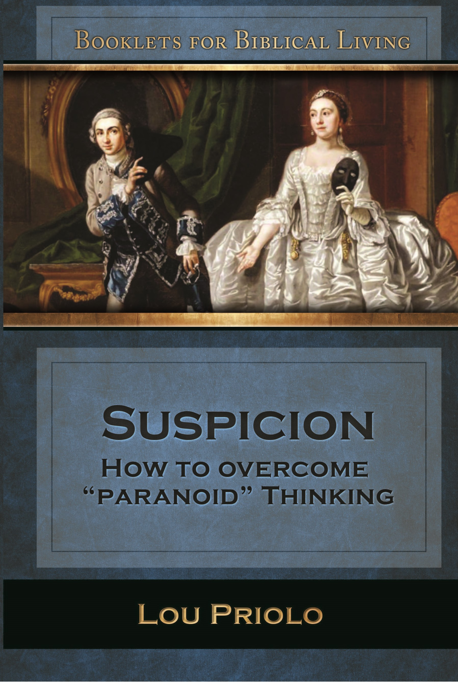Suspicion How To Overcome Paranoid Thinking Nouthetic