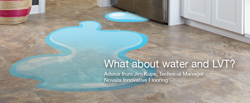 What about water and LVT  NovaFloor Luxury Vinyl Tile