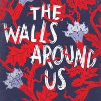 Reseña: The Walls Around Us