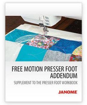 Janome Free Motion Presser Feet Workbook Addendum