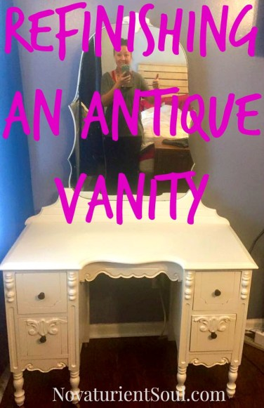 Refinishing an antique vanity - NovaturientSoul.com