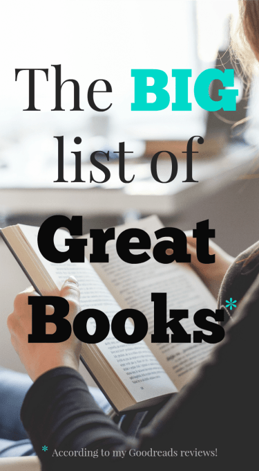 Looking for a book suggestion? The BIG list of great books according to my Goodreads reviews! - NovaturientSoul.com
