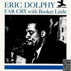 Eric Dolphy, 'Far Cry [with Booker Little]' (New Jazz-OJC, 1960)