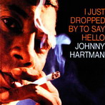 Johnny Hartman, 'I just dropped by to say hello' (Impulse!, 1963)