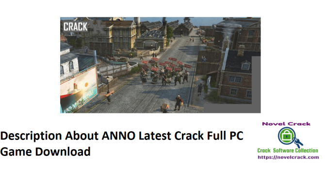 Description About ANNO Latest Crack Full PC Game Download
