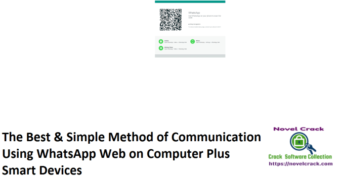 The Best & Simple Method of Communication Using WhatsApp Web on Computer Plus Smart Devices