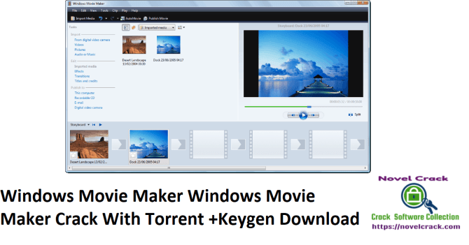 Windows Movie Maker Windows Movie Maker Crack With Torrent +Keygen Download