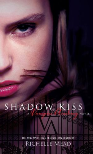 Review – Shadow Kiss by Richelle Mead