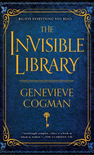 Review – The Invisible Library by Genevieve Cogman