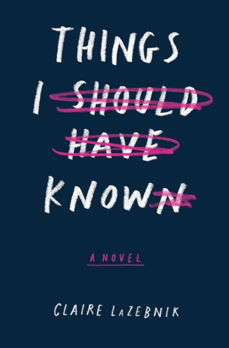 Review – Things I Should Have Known by Claire Lazebnik