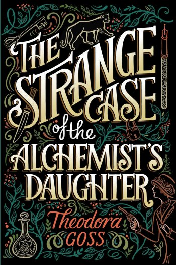 Review – The Strange Case of the Alchemist's Daughter by Theodora Goss