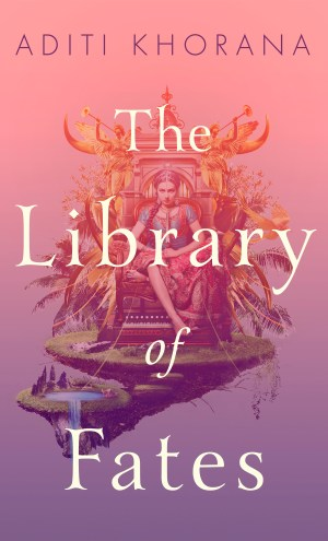 Review – The Library of Fates by Aditi Khorana