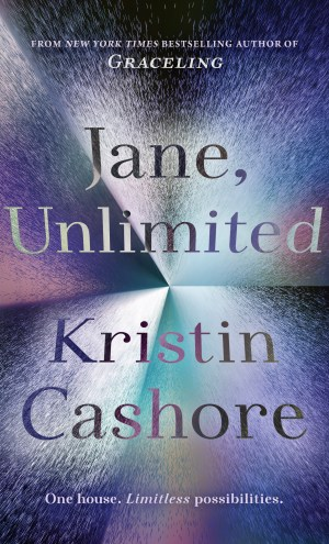 Blog Tour Review + #Giveaway – Jane, Unlimited by Kristin Cashore