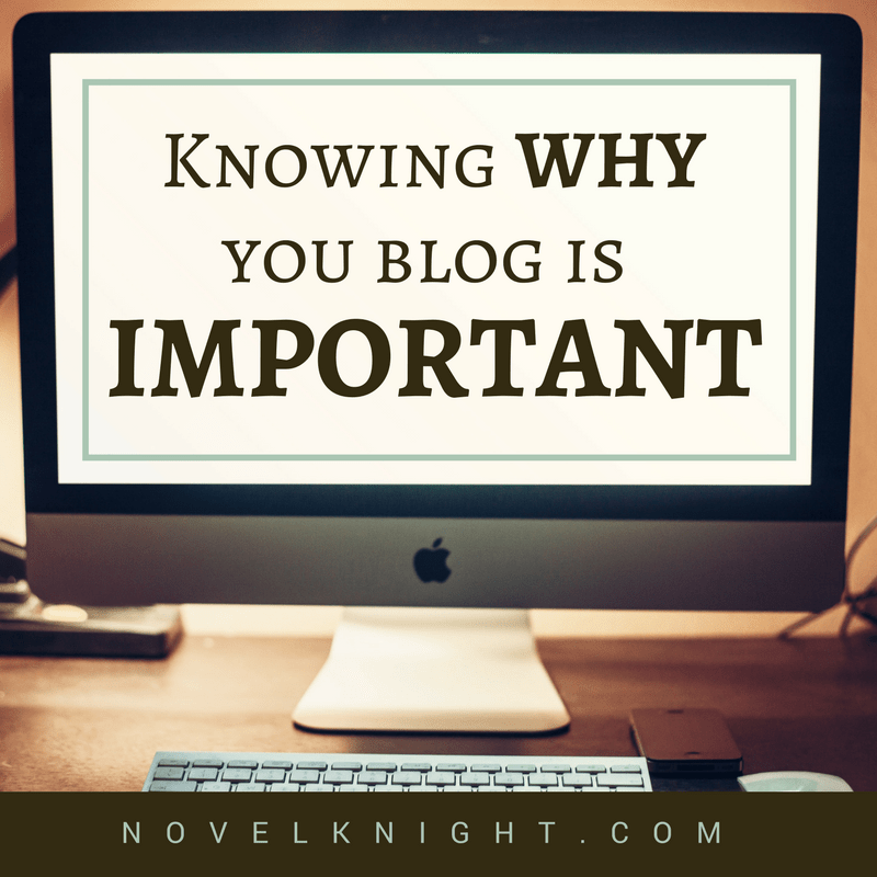 Knowing Why You Blog is Important